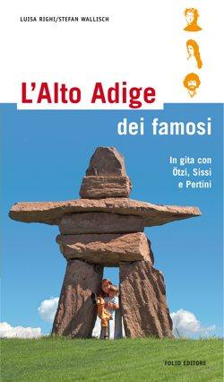 L'Alto Adige dei famosi